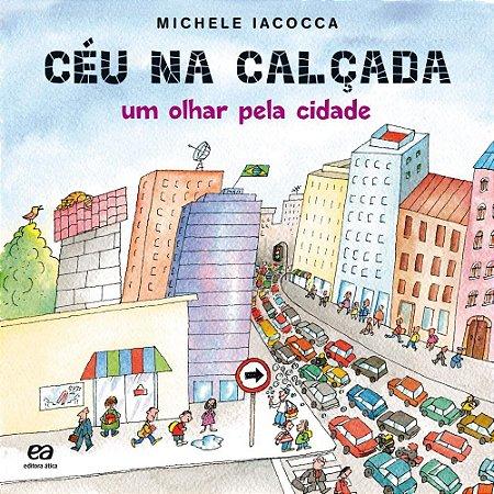 Céu na Calçada - Um Olhar Pela Cidade - Col. Poesia Para Crianças