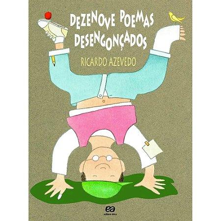 Dezenove Poemas Desengonçados - Coleção Poesia Para Criança