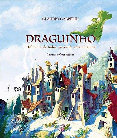 Draguinho - Diferente de Todos, Parecido com Ninguém - Col. Sonho e Fantasia