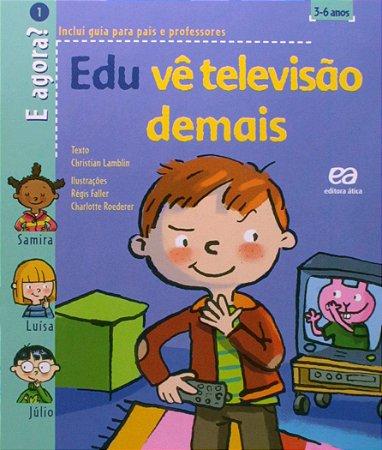 Edu Ve Televisão Demais - Col. e Agora?