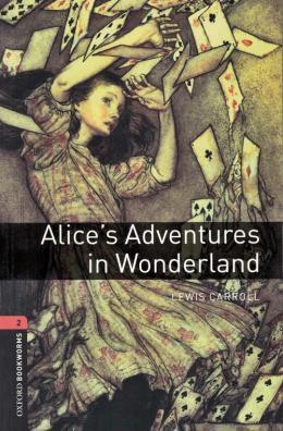 Alice`s Adventures In Wonderland - Oxford Bookworms Library 2