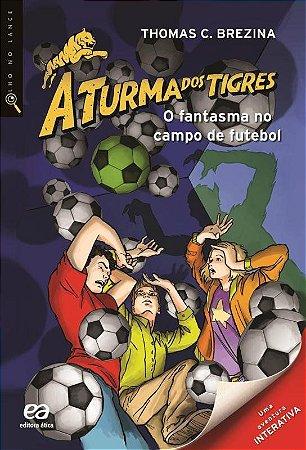 O Fantasma No Campo De Futebol - Olho No Lance - A Turma Dos Tigres