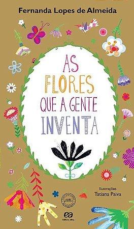 As Flores Que a Gente Inventa