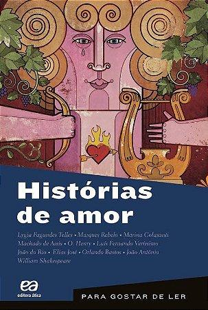 Histórias de Amor - Col. Para Gostar de Ler