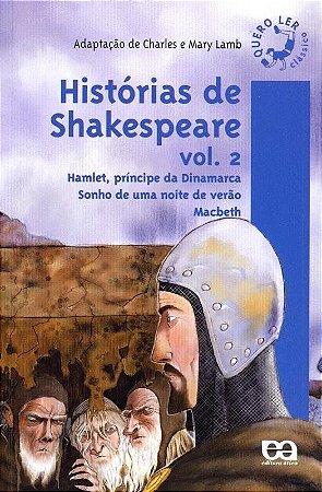 Histórias de Shakespeare Vol. 2 - Hamlet, Príncipe Dinamarca, Sonho de Uma Noite de Verão e Macbeth