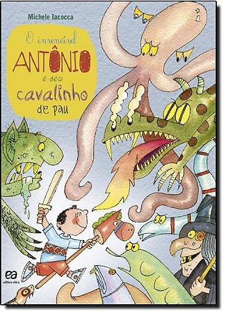 O Invencível Antonio e Seu Cavalinho de Pau - Col. Sonho e Fantasia