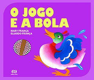 O Jogo E A Bola - Col. Gato e Rato