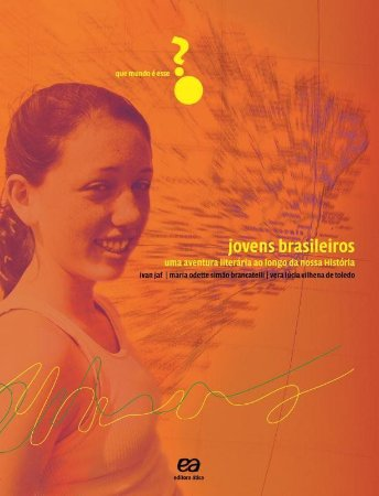 Jovens Brasileiros - Uma Aventura Literária Em 10 Momentos da Nossa História