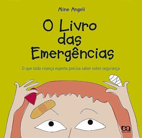 O Livro das Emergências - O que Toda Criança Precisa Saber Sobre Segurança