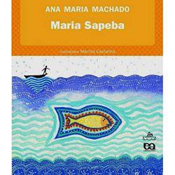 Maria Sapeba - Col. Barquinho de Papel
