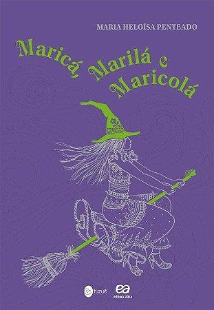 Maricá, Marilá e Maricolá - Col. Fuzuê