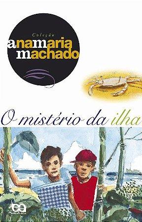 O Mistério da Ilha - Col. Ana Maria Machado