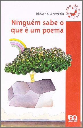 Ninguém sabe o que é um poema