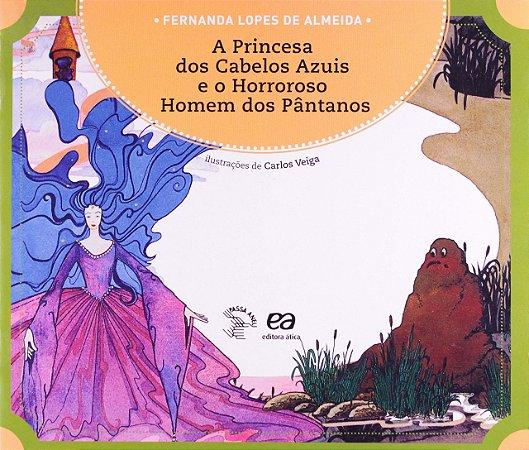 A princesa dos cabelos azuis e o horroroso...