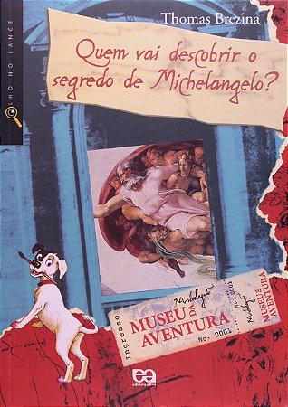 Quem vai descobrir o segredo de Michelangelo?