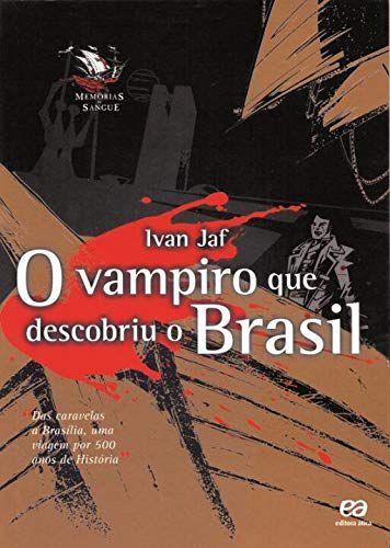 O vampiro que descobriu o Brasil