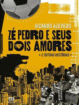 Zé Pedro e seus dois amores: E outras histórias