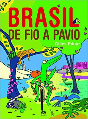 Brasil de fio a pavio: Viagem pelos estados brasileiros
