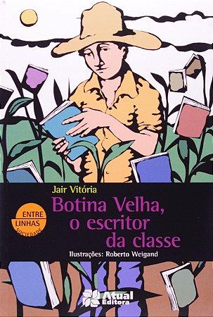 Botina velha, o escritor da classe