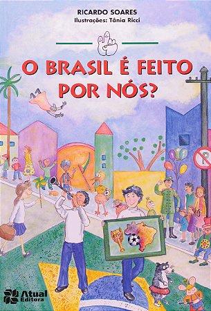 O Brasil é feito por nós?