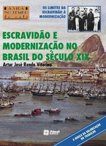 Escravidão e modernização no Brasil do século XIX