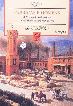 Fábricas e homens: A revolução industrial e o cotidiano dos trabalhadores