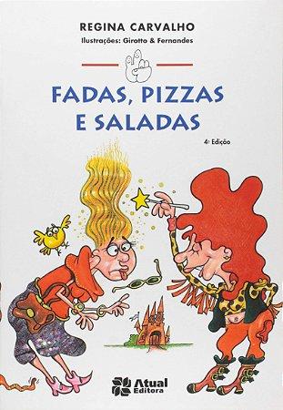 Fadas, pizzas e saladas