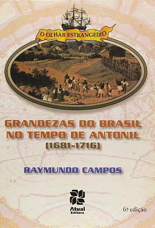As grandezas do Brasil nos tempos de Antonil (1681-1716)