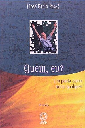 Quem, eu?: Um poeta como outro qualquer