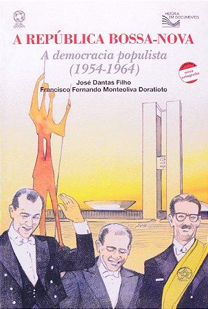 A república bossa-nova: A democracia populista (1954-1964)