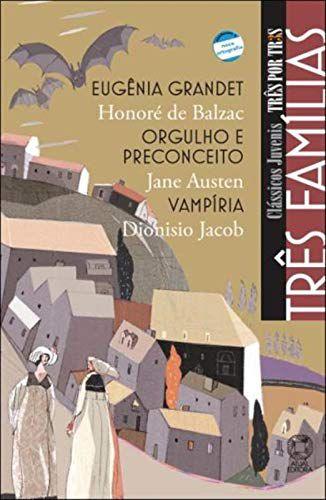 Três famílias - Eugênia Grandet / Orgulho e preconceito / Vampíria