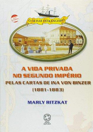 A vida privada no segundo Império: Pelas cartas de Ina von Binzer (1881-1883)
