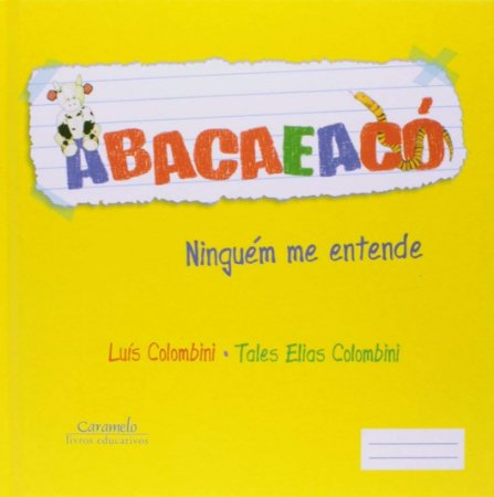 Abacaeacó: Ninguém me entende