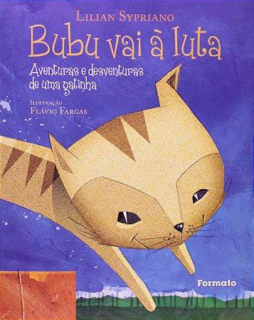 Bubu vai à luta: Aventuras e desventuras de uma gatinha
