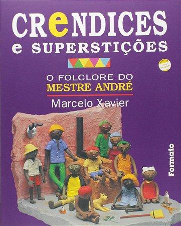 Crendices e superstições: O folclore do Mestre André