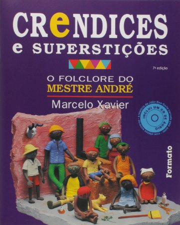 Crendices e superstições: O folclore do Mestre André (com CD)