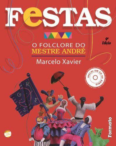 Festas: O folclore do Mestre André (com CD)