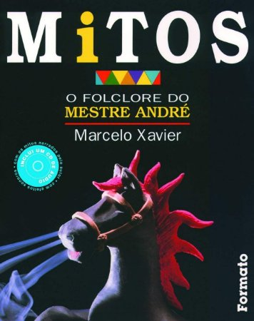 Mitos: O folclore do Mestre André (com CD)