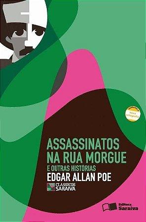 Assassinatos na Rua Morgue e Outras Histórias - Conforme a Nova Ortografia - Col. Clássicos Saraiva
