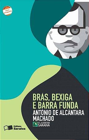 Brás , Bexiga e Barra Funda - Clássicos Saraiva