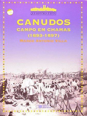 Canudos - Campo Em Chamas ( 1893 - 1897 )