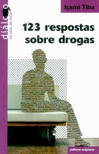 123 Respostas Sobre Drogas - Col. Diálogo na Sala de Aula