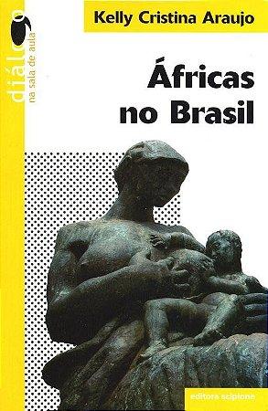 Áfricas no Brasil - Col. Diálogo na Sala de Aula