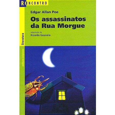 Os Assassinatos da Rua Morgue - Coleção Reencontro Literatura