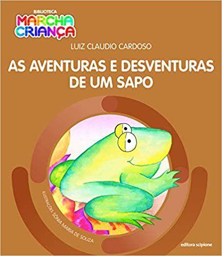 As Aventuras e Desventuras De Um Sapo - Col. Biblioteca Marcha Criança