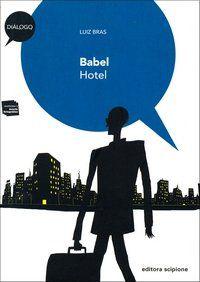 Babel Hotel Autor: Bras,Luiz