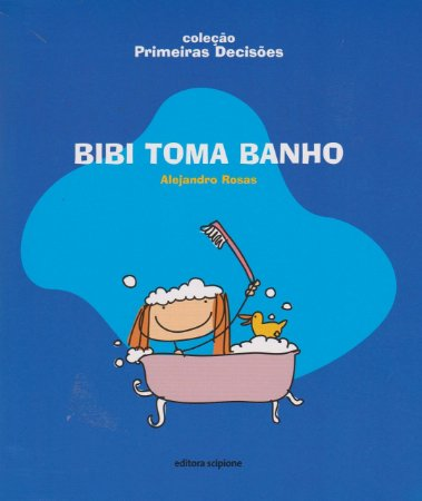 Bibi Toma Banho - Coleção Primeiras Decisões