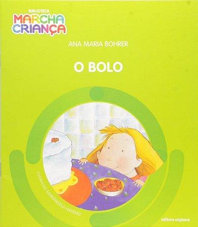 O Bolo - Col. Biblioteca Marcha Criança