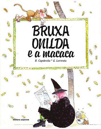 Bruxa Onilda e a Macaca - Col. Bruxa Onilda