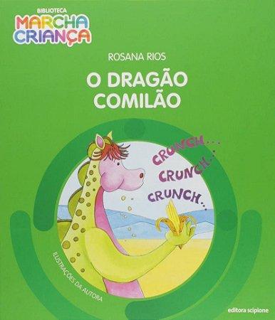 O Dragão Comilão - Col. Biblioteca Marcha Criança